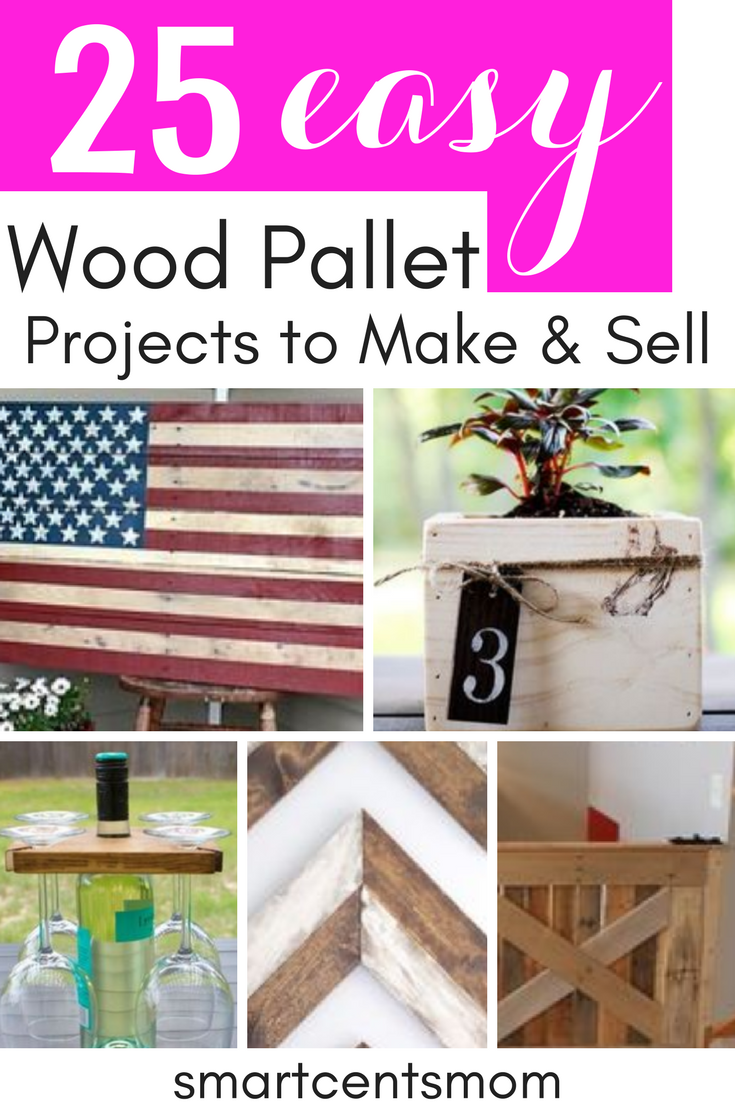 Smart cents mom blog archive pallet wood projects that for What to make and sell to make money